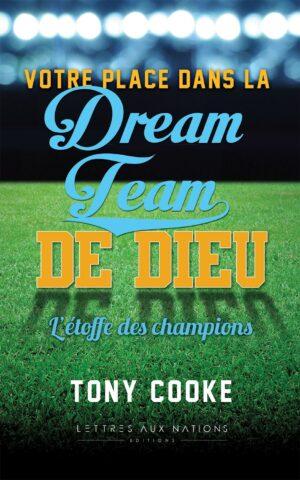 Votre place dans la Dream Team de Dieu