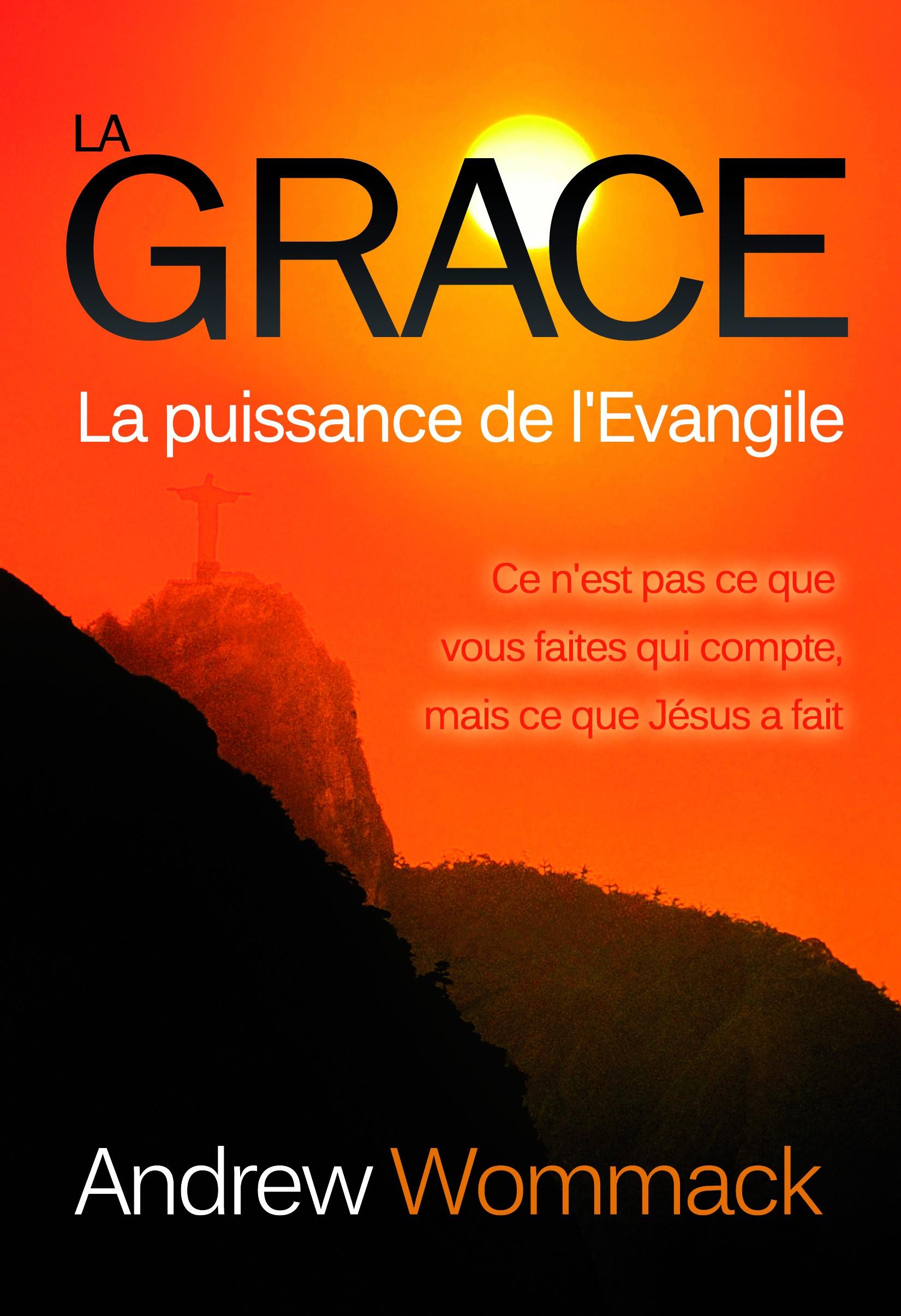 La grâce : la puissance de l'évangile